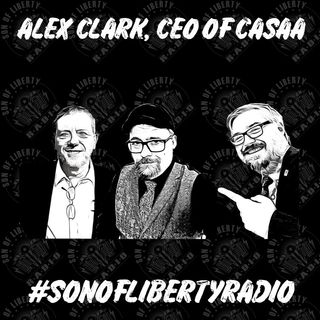 #sonoflibertyradio - Alex Clark, CEO of CASAA
