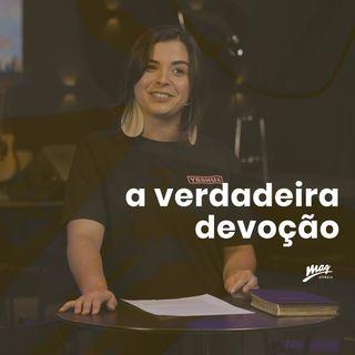 A verdadeira devoção // Mayra Rosaneli (@magatibaia)