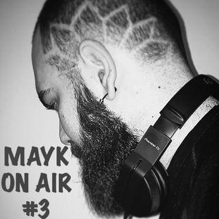 MAYK ON AIR #3