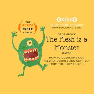 The Flesh is a Monster (part 2) -DJ SAMROCK