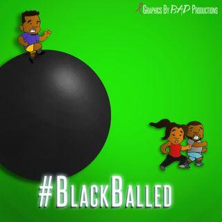 Episode 210 - #BlackBalled