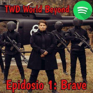 TWD World Beyond - Episodio 1: Brave