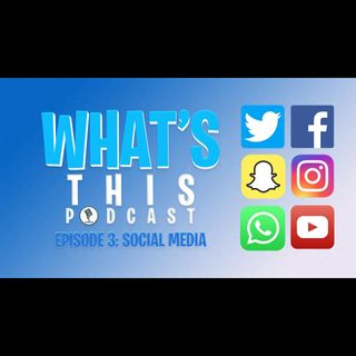 Whats This Podcast Episode 003
