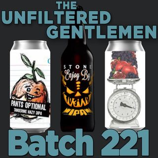 Batch221: Stone Enjoy By 10.31.20, The Veil Brewing's Twice The Daily Serving & Catawba Brewing's Pants Optional Hazy IPA