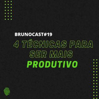BrunoCast #19- 4 técnicas para ser mais produtivo