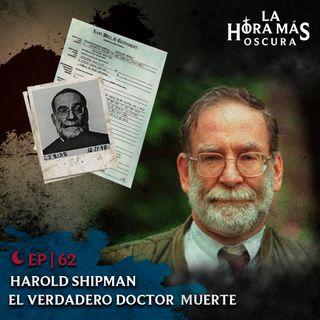 Ep62: Harold Shipman, El Verdadero Doctor Muerte