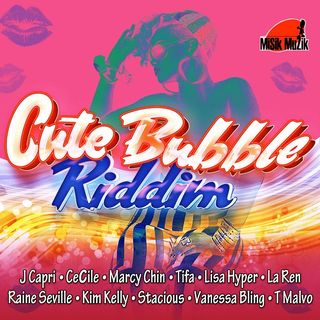 CUTE BUBBLE RIDDIM MIX  2015