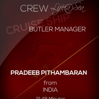 Memory Loss Onboard  & Never Going Hungry with Butler Manager Pradeep Pithambaran