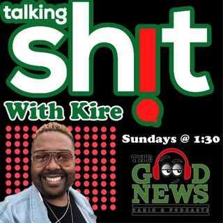 Talkin Shit with Kire!: Sex, Sexuality and Sexual Health