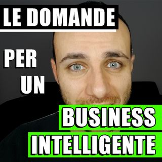 LE DOMANDE PER UN BUSINESS INTELLIGENTE