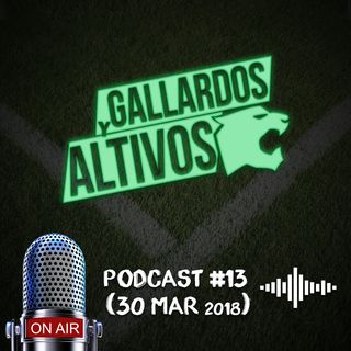 Podcast Gallardos y Altivos 30 mar