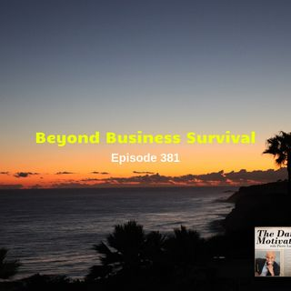 Beyond Business Survival. Episode #381