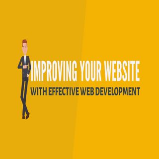 Improving Your Website With Effective Web Development
