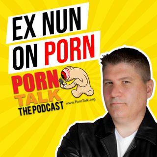 Ex Nun on Porn