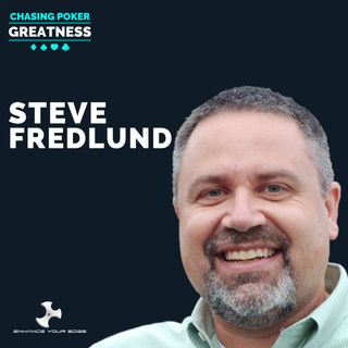 #39 Steve Fredlund: Why Poker is NOT a Solo Sport