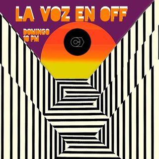 La Voz en Off LXX