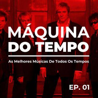 Ep. 01 - Engenheiros, Duran Duran e mais...
