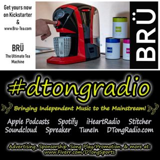 The BEST Indie Music Artists on #dtongradio - Powered by bru-tea.com