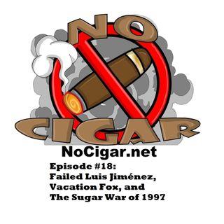 Episode #18: Failed Luis Jiménez, Vacation Fox, and The Sugar War of 1997