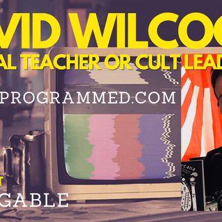 Archive Ep 7:David Wilcock Spiritual Teacher or Cult Leader with Ryan Gable