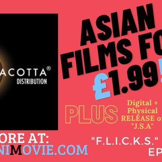 """F. L. I. C. K. S."" EP 66 - FILM NEWS! £1.99 ASIAN Movie Streaming from Terracotta Distribution!"