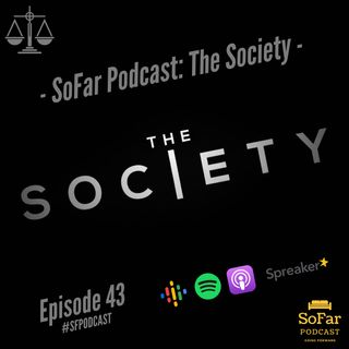 Ep. 43 - The Society