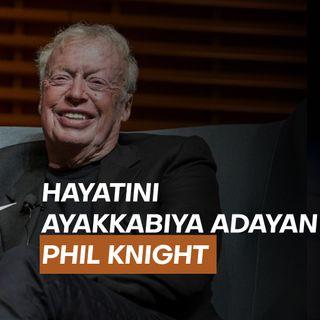Hayatını Nike'a Adayan İsim: Phil Knight