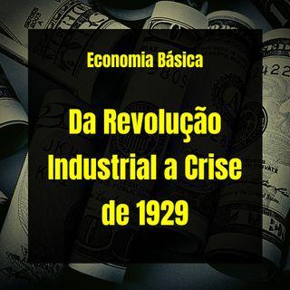 Economia Básica - Da Revolução Industrial a Crise de 1929 - 27
