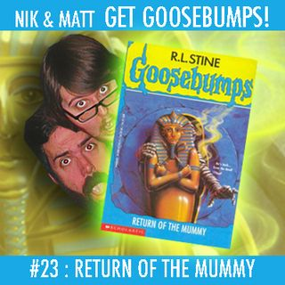 #23: Return of the Mummy