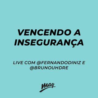 VENCENDO A INSEGURANÇA //  live com @fernandodiniz e @brunhouhdre