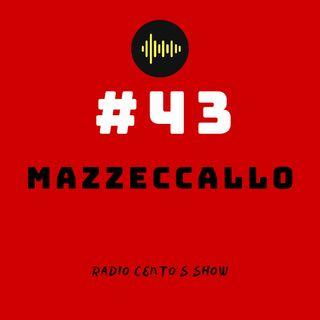 #43 - Mazzeccallo