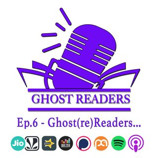 Episode 6 - Ghost(re)readers