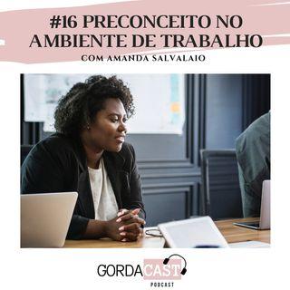 GordaCast #16 | Preconceito no ambiente de trabalho