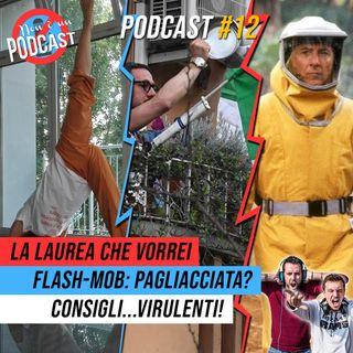 Podcast #12 - FLASH-MOB: UTILITA' O PAGLIACCIATA?