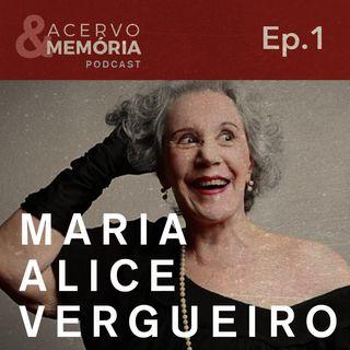 Acervo & Memória - Primeiro episódio: Maria Alice Vergueiro