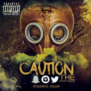 Caution Mixtape