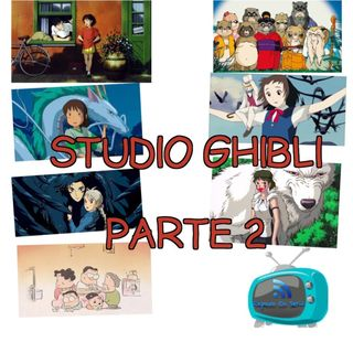7x02 - Studio Ghibli (Parte 2)