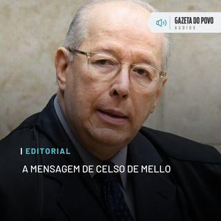 Editorial: A mensagem de Celso de Mello