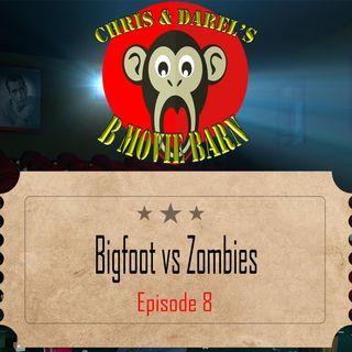 Ep 8 Bigfoot vs Zombies