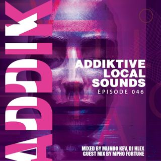 Addiktive Local Sounds 046-B (Mixed By Mlindo KeV)