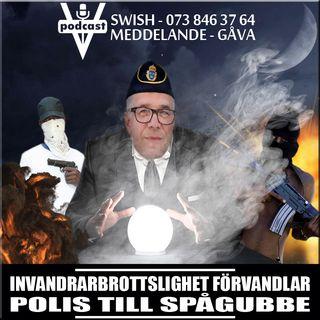 INVANDRARBROTTSLIGHET FÖRVANDLAR POLIS TILL SPÅGUBBE