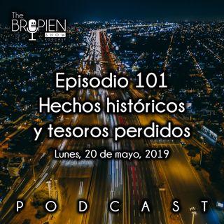 101 - Bropien - Hechos históricos y tesoros perdidos