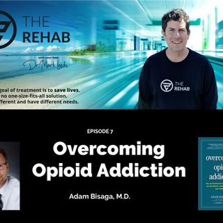 Adam Bisaga, MD: Overcoming Opioid Addiction