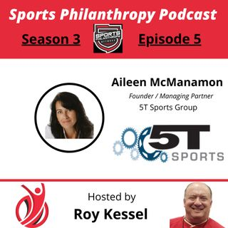 S3:EP5 Aileen McManamon, 5T Sports Group