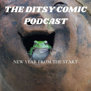 DITSY COMIC PODCAST HAS A NEW START