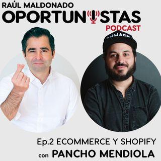 Ep.2 Ecommerce y Shopify con Pancho Mendiola