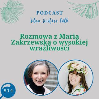 # 14 Rozmowa z Marią Zakrzewską o wysokiej wrażliwości