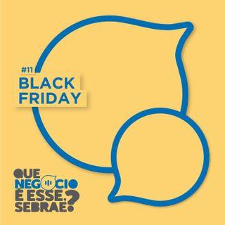 #11: Black Friday. Na onda dos mega descontos