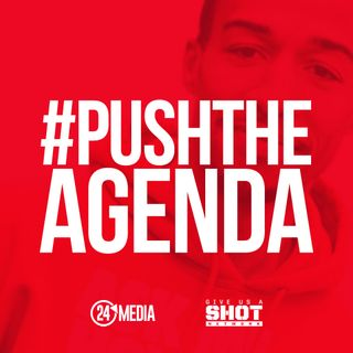Episode 1 - What is the agenda? #PushTheAgenda