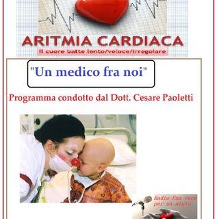 """UN MEDICO FRA NOI"" Dott. Cesare Paoletti - ARITMIE CARDIACHE"
